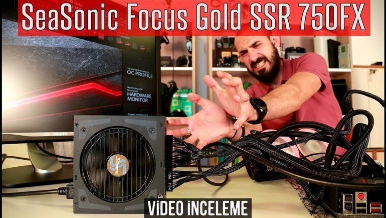 SeaSonic Focus Gold SSR-750FX İnceleme