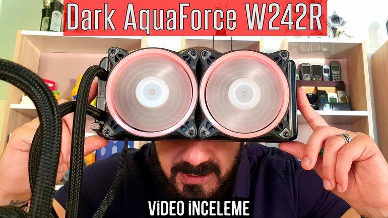 Dark AquaForce W242R Water Cooling İnceleme