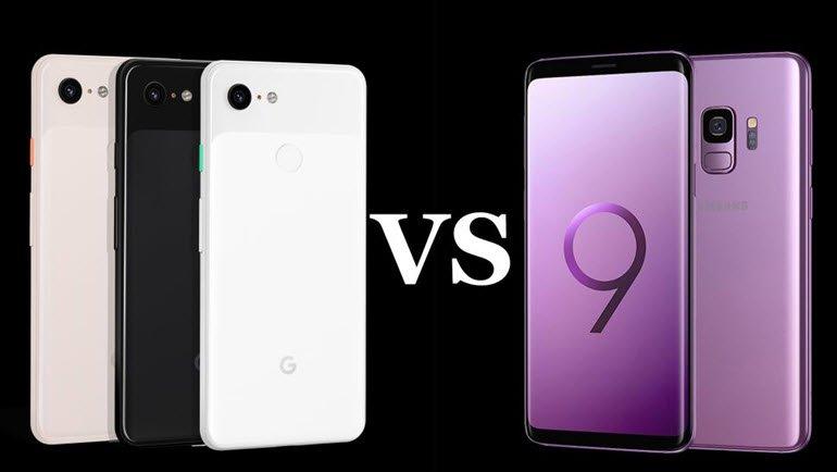 Google Pixel 3, Galaxy S9 Karşısında