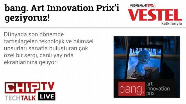 bang. Art Innovation Prix'i geziyoruz!