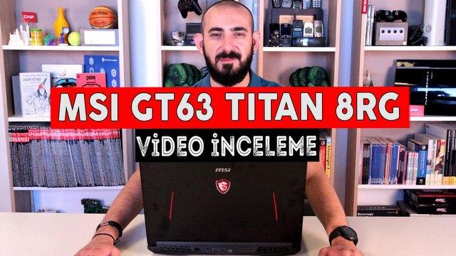 MSI GT63 TITAN 8RG Video İnceleme