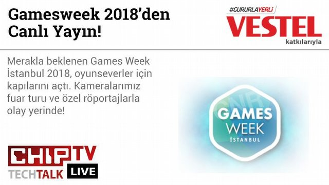 Gamesweek 2018'den Canlı Yayın!
