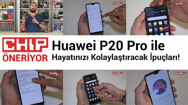 P20 Pro ile Hayatınızı Kolaylaştıracak İpuçları!