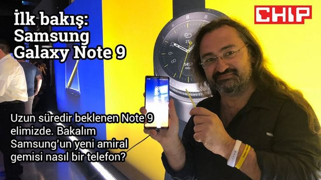 Samsung Galaxy Note 9: İlk Bakış