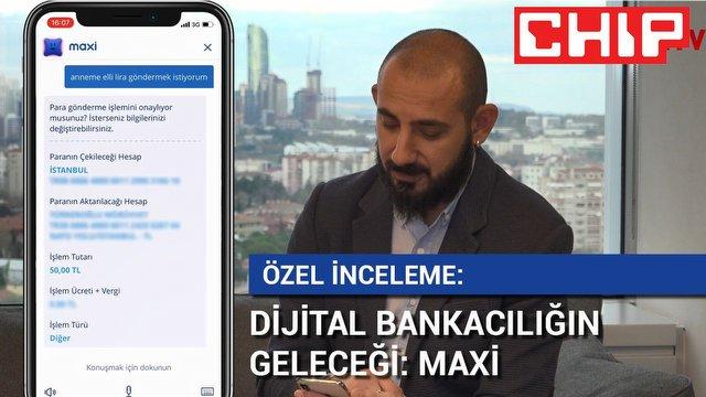 Dijital Bankacılığın Geleceği Maxi'de