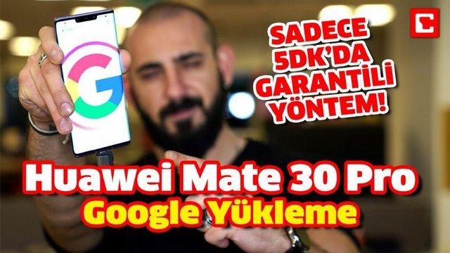 Huawei Mate 30 Pro'ya 5 Dakika'da Google Servislerini Yükleyin