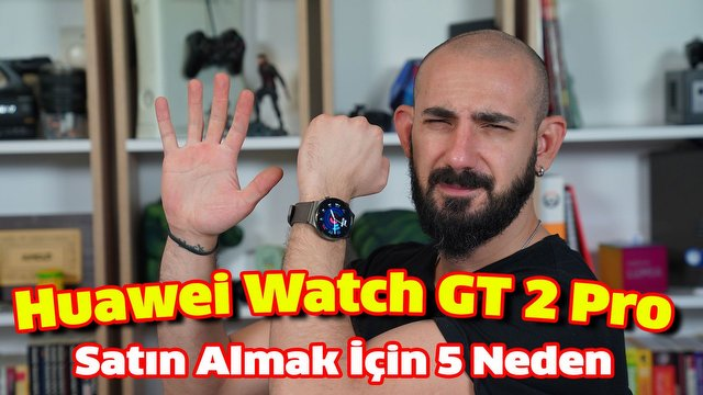 Huawei Watch GT 2 Pro Satın Almak İçin 5 Neden?